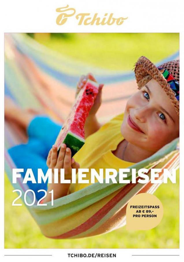 Familienreisen 2021 . Tchibo (2021-12-31-2021-12-31)